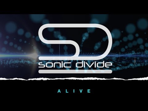 """Sonic Divide come """"Alive"""" with Second Single and Lyrical Video"""